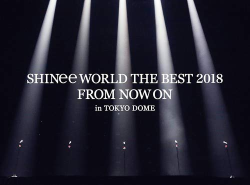 [TV-SHOW] SHINee WORLD THE BEST 2018 ~FROM NOW ON~ in TOKYO DOME (2018.06.27) (BDISO)